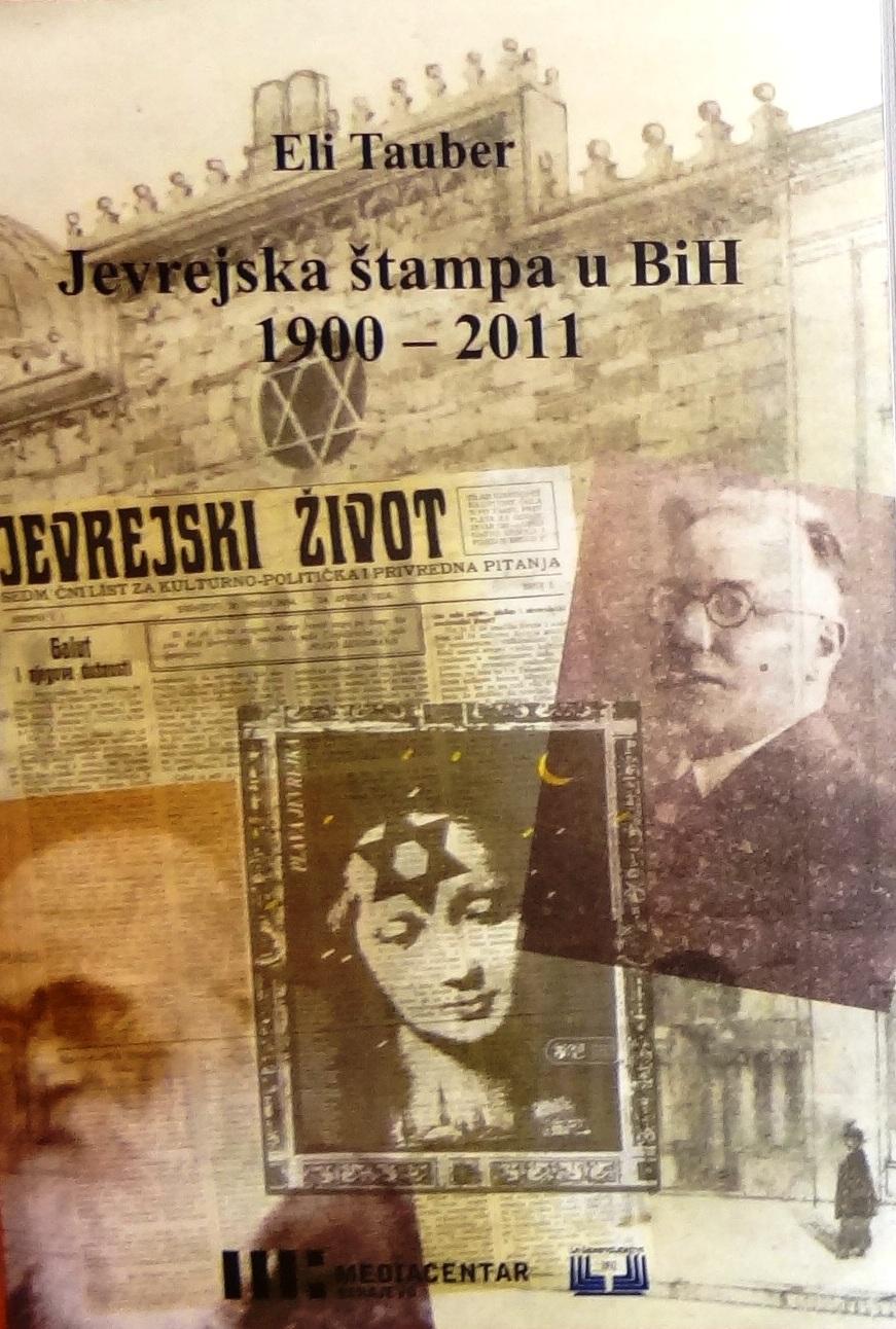 Eli Tauber, Jevrejska štampa u BiH, 1900-2011, Media centar, Sarajevo, 2010